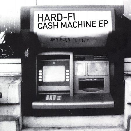 Cash Machine [Maxi Single] by Hard-Fi image