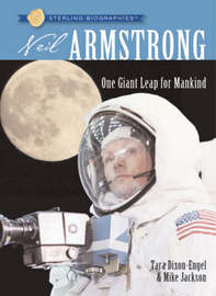 Sterling Biographies (R): Neil Armstrong by Tara Dixon-Engel
