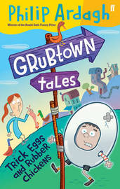 Grubtown Tales: Trick Eggs and Rubber Chickens by Philip Ardagh