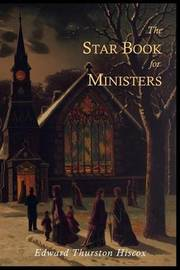The Star Book for Ministers by Edward Thurston Hiscox