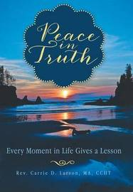Peace in Truth by Rev Carrie D Larson Ma Ccht