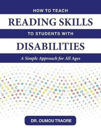 How to Teach Reading Skills to Students with Disabilities by Oumou Traore