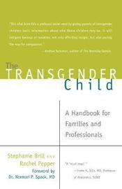 The Transgender Child by Rachel Pepper