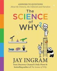 The Science of Why 2 by Jay Ingram image