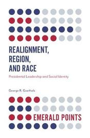 Realignment, Region, and Race by George R Goethals