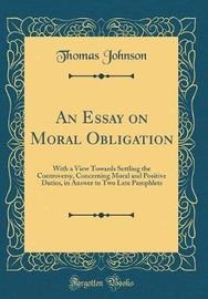 An Essay on Moral Obligation by Thomas Johnson image