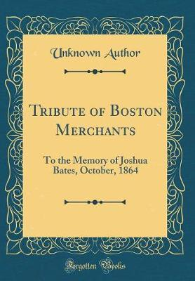 Tribute of Boston Merchants by Unknown Author