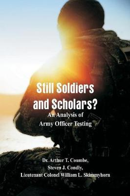 Still Soldiers and Scholars? by Dr Arthur T Coumbe image