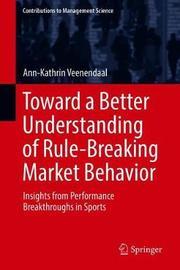 Toward a Better Understanding of Rule-Breaking Market Behavior by Ann-Kathrin Veenendaal