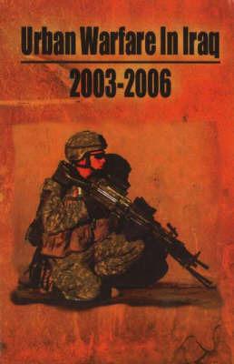 Urban Warfare in Iraq, 2003-2006 by J. Stevens image