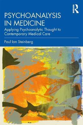 Psychoanalysis in Medicine by Paul Ian Steinberg