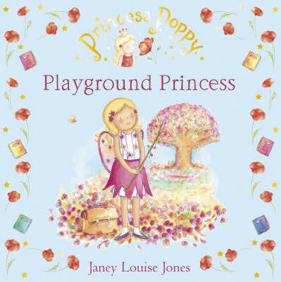 Princess Poppy: Playground Princess by Janey Louise Jones image