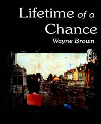 Lifetime of a Chance by Wayne Brown image