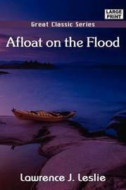 Afloat on the Flood by Lawrence J Leslie image