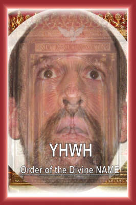 Yhwh: Order of the Divine Name by James H. Kurt image