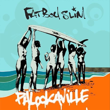 Palookaville [Explicit Lyrics] by Fatboy Slim