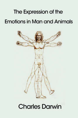 The Expression of the Emotions in Man and Animals by Professor Charles Darwin