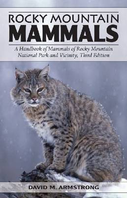 Rocky Mountain Mammals by David M Armstrong