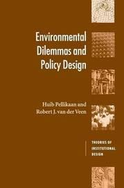 Environmental Dilemmas and Policy Design by Huib Pellikaan