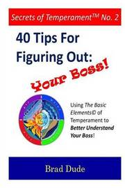 40 Tips for Figuring Out Your Boss! by Brad Dude
