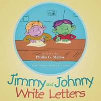 Jimmy and Johnny Write Letters by Phyllis G Malloy