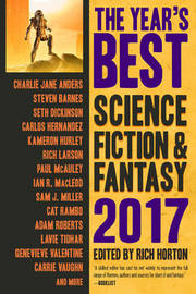 The Year's Best Science Fiction & Fantasy 2017 Edition by Rich Horton