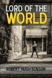Lord of the World: A Novel by Robert , Hugh Benson image