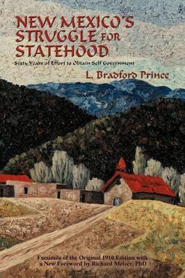 New Mexico's Struggle for Statehood by L. Bradford Prince