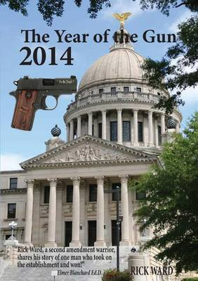 The Year of the Gun 2014 by Rick Ward