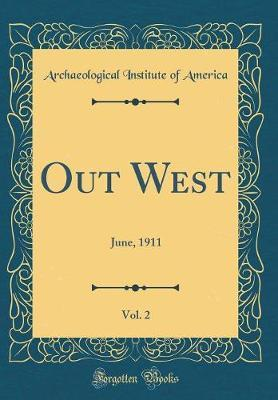 Out West, Vol. 2 by Archaeological Institute of America