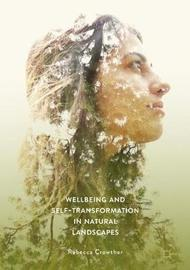 Wellbeing and Self-Transformation in Natural Landscapes by Rebecca Crowther image