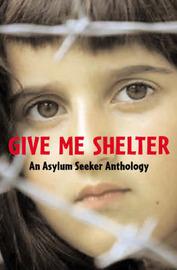 Give Me Shelter: An Asylum Seeker Anthology image
