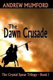 The Dawn Crusade by Andrew Mumford image