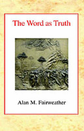The Word as Truth by A M Fairweather image