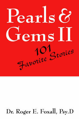 Pearls & Gems II by Roger , E. Foxall Psy.D