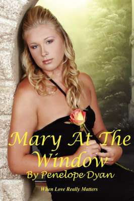 Mary At The Window by Penelope Dyan