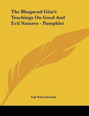 The Bhagavad Gita's Teachings on Good and Evil Natures - Pamphlet by Yogi Ramacharaka