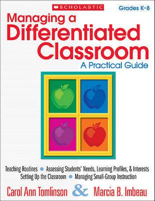 Managing a Differentiated Classroom, Grades K-8 by Carol Tomlinson