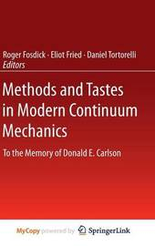 Methods and Tastes in Modern Continuum Mechanics by Roger L. Fosdick