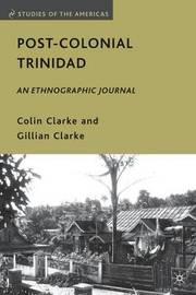 Post-Colonial Trinidad by Colin Clarke