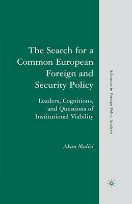 The Search for a Common European Foreign and Security Policy by A. Malici
