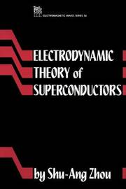 Electrodynamic Theory of Superconductors by Shu-ang Zhou