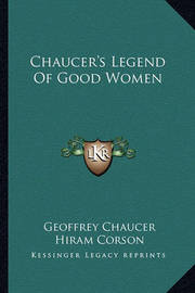 Chaucer's Legend of Good Women by Geoffrey Chaucer