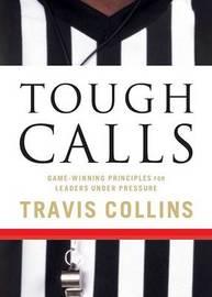 Tough Calls by Travis Collins