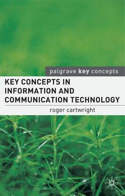 Key Concepts in Information and Communication Technology by Roger I. Cartwright image