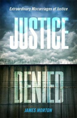 Justice Denied by James Morton