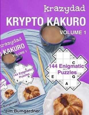 Krazydad Krypto Kakuro Volume 1 by Jim Bumgardner image
