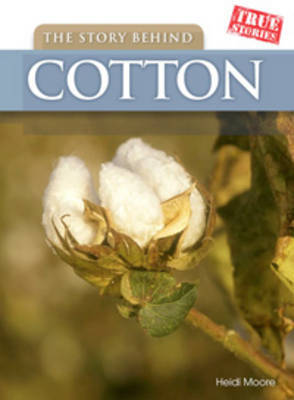 The Story Behind Cotton by Heidi Moore