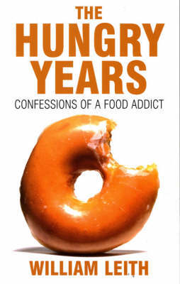 The Hungry Years by William Leith