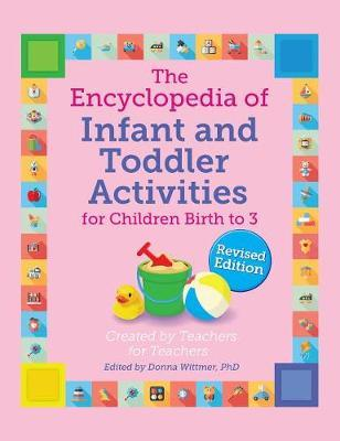 The Encyclopedia of Infant and Toddler Activities, Revised by Donna Wittmer